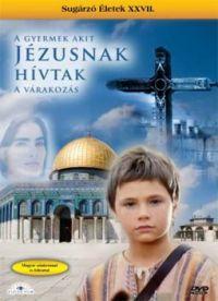 A gyermek, akit Jézusnak hívtak DVD