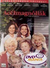 Acélmagnóliák DVD