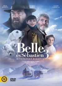 Belle és Sébastien 3. - Mindörökké barátok DVD