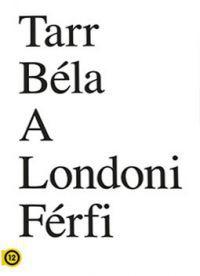 Tarr Béla - Londoni férfi DVD