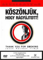 Thank You For Smoking - Köszönjük, hogy rágyújtott! DVD